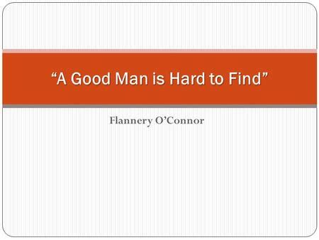 Thesis statement for the short story a good man is hard to find